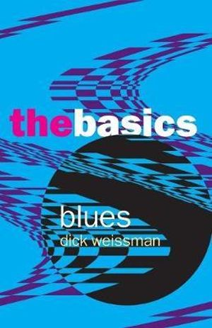 Blues : The Basics Series - Dick Weissman