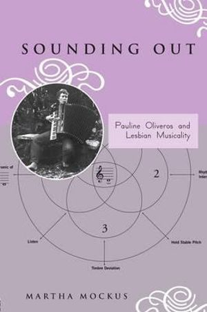 Sounding Out : Pauline Oliveros and Lesbian Musicality - Martha Mockus