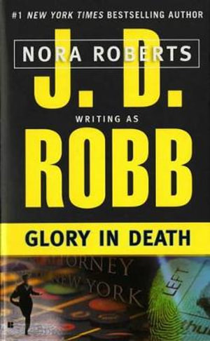 Glory in Death : In Death Series : Book 2 - J. D. Robb