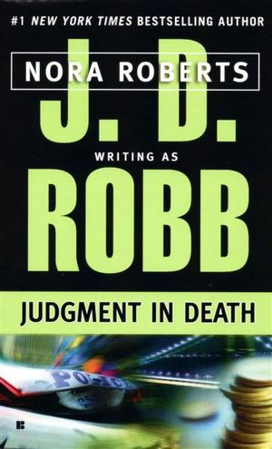 Judgment in Death : In Death Series : Book 11 - J. D. Robb