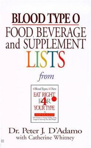 Blood Type O : Food, Beverage and Supplement List - Peter J. D'Adamo