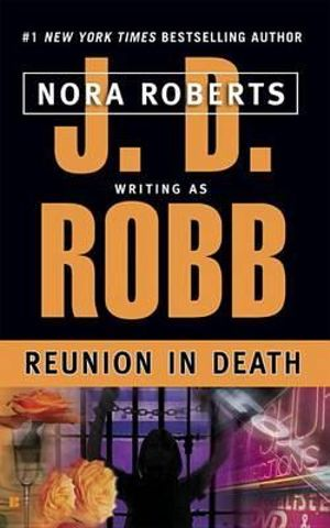Reunion in Death : In Death Series : Book 14 - J. D. Robb