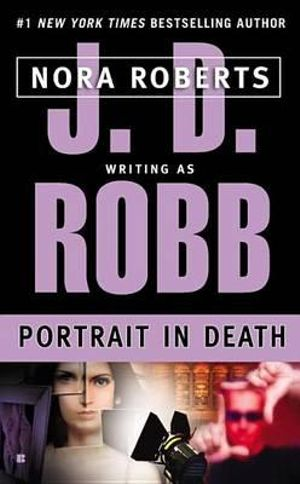 Portrait in Death : In Death Series : Book 16 - J. D. Robb
