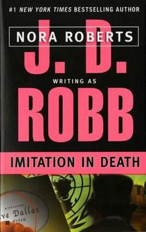 Imitation in Death : In Death Series : Book 17 - J. D. Robb