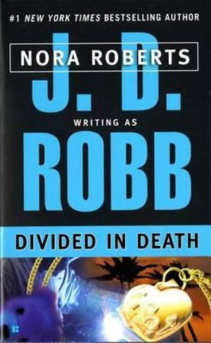 Divided in Death : In Death Series : Book 18 - J. D. Robb