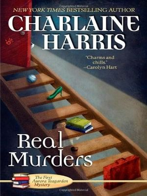 Real Murders : Aurora Teagarden Series : Book 1 - Charlaine Harris
