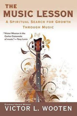 The Music Lesson : A Spiritual Search for Growth Through Music - Victor L. Wooten
