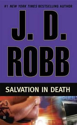 Salvation in Death : In Death Series : Book 27 - J D Robb