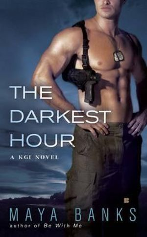 The Darkest Hour : KGI Series : Book 1 - Maya Banks