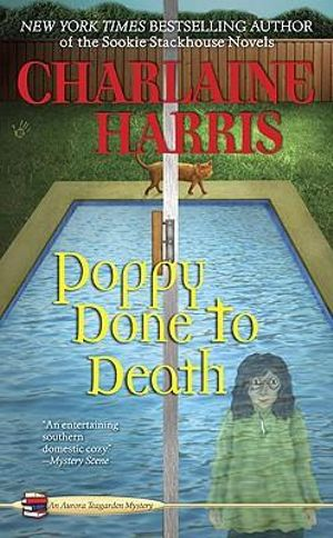 Poppy Done to Death : Aurora Teagarden Series : Book 8 - Charlaine Harris
