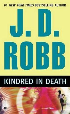 Kindred in Death : In Death Series : Book 29 - J D Robb