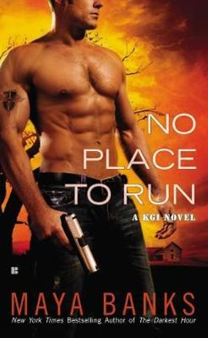 No Place to Run : KGI Series : Book 2 - Maya Banks