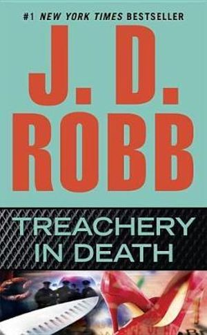 Treachery in Death : In Death Series : Series 32 - J D Robb