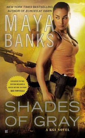 Shades of Gray : A Kgi Novel - Maya Banks