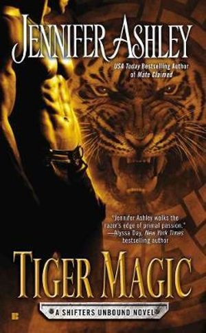 Tiger Magic : A Shifters Unbound Novel - Jennifer Ashley