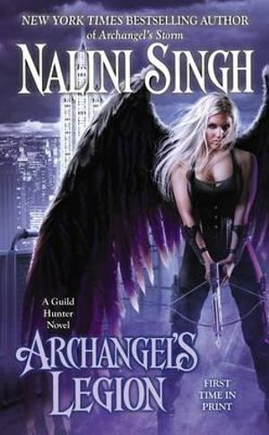 Archangel's Legion : Guild Hunter Series : Book 6 - Nalini Singh