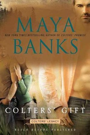 Colter's Gift : Colters' Legacy - Maya Banks