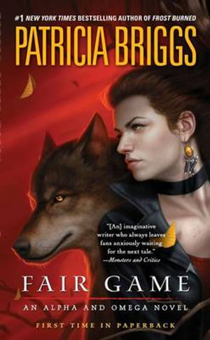 Fair Game : Alpha and Omega Novels - Patricia Briggs