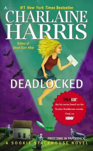 Deadlocked : A Sookie Stackhouse Novel - Charlaine Harris
