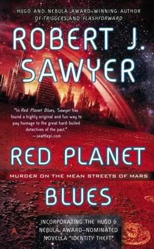 Red Planet Blues - Robert J Sawyer