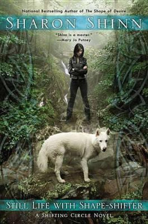Still Life with Shape-Shifter : Shifting Circle Novel - Sharon Shinn