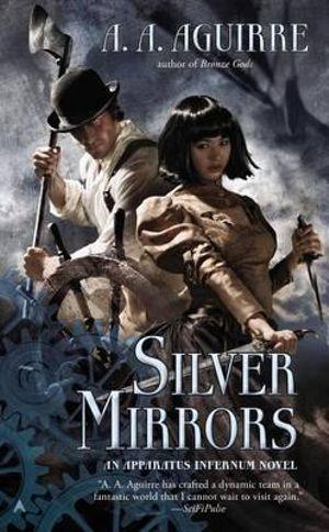Silver Mirrors - A A Aguirre