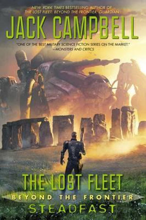 Steadfast : Lost Fleet: Beyond the Frontier - Jack Campbell