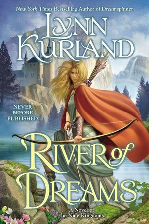 River of Dreams : Nine Kingdom Novels    - Lynn Kurland