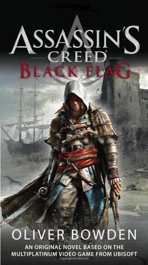 Black Flag : Assassin's Creed Series : Book 6 - Oliver Bowden