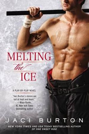Melting the Ice : Play-By-Play Novel : Book 7 - Jaci Burton