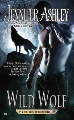 Wild Wolf : A Shifters Unbound Novel - Jennifer Ashley