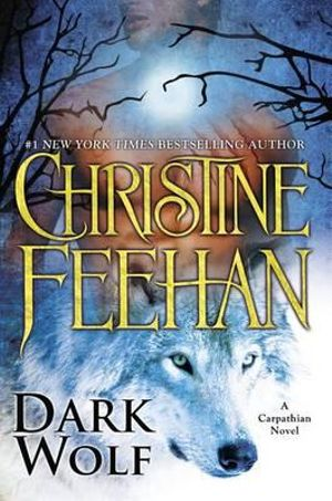 Dark Wolf : Carpathian Novels : Book 24  - Christine Feehan