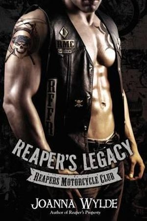 Reaper's Legacy : Reapers Motorcycle Club - Joanna Wylde
