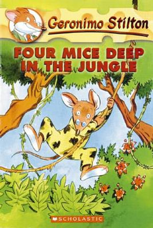 Four-Mice-Deep-in-the-Jungle-By-Geronimo-Stilton-NEW
