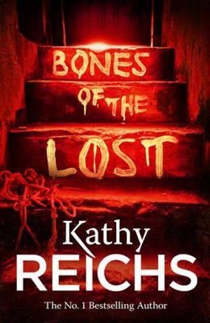 Bones of the Lost : Temperance 'Bones' Brennan : Book 16 - Kathy Reichs