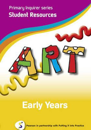 Art: Early Years : Pearson in Partnership With Putting it into Practice - Lesley Snowball