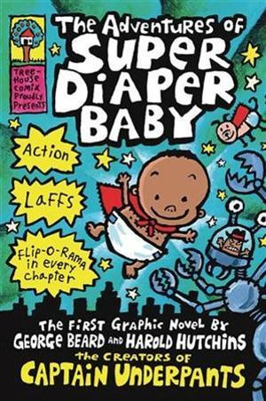 The Adventures of Super Diaper Baby Dav Pilkey