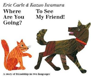 Where Are You Going? To See My Friend! - Eric Carle