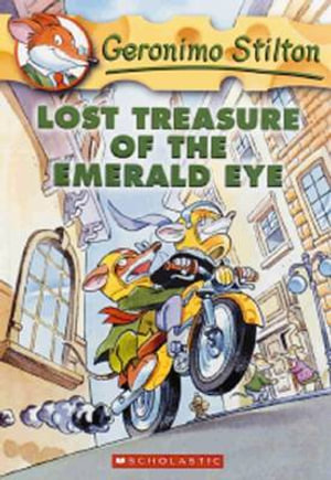 Lost Treasure of the Emerald Eye : Geronimo Stilton : Book 1 - Geronimo Stilton