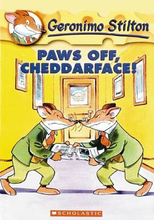 Paws off, Cheddarface! : Geronimo Stilton : Book 6 - Geronimo Stilton