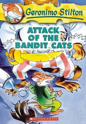 Attack of the Bandit Cats  : Geronimo Stilton Series : Book 8 - Geronimo Stilton