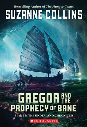 Gregor and the Prophecy of Bane : Underland Chronicle Series : Book 2 - Suzanne Collins