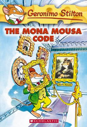 The Mona Mousa Code : Geronimo Stilton Series : Book 15 - Geronimo Stilton
