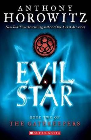 Evil Star : The Gatekeepers Series : Book 2 - Anthony Horowitz