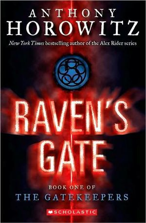 Raven's Gate : The Gatekeepers Series : Book 1 - Anthony Horowitz