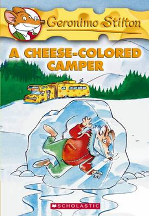 A Cheese-Colored Camper : Geronimo Stilton Series : Book 16 - Geronimo Stilton