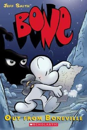Bone : Out from Boneville : The Bone Adventures : Volume 1 - Jeff Smith