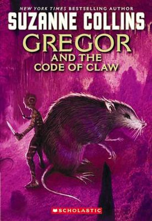 Gregor and the Code of Claw : Underland Chronicle Series : Book 5 - Suzanne Collins