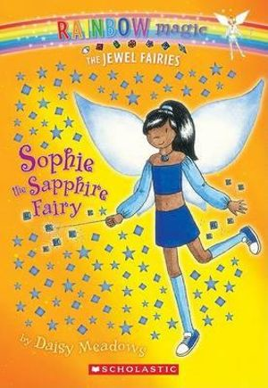 Rainbow Magic : Sophie the Sapphire Fairy : The Jewel Fairies : Book 27 - Daisy Meadows