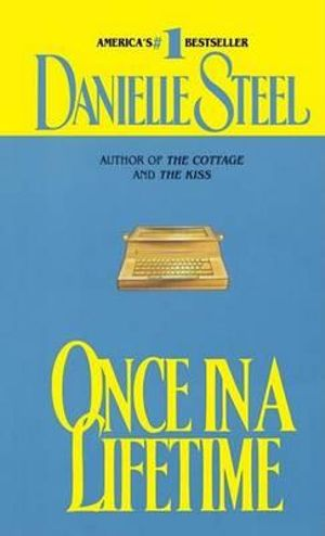 Once in a Lifetime - Danielle Steel